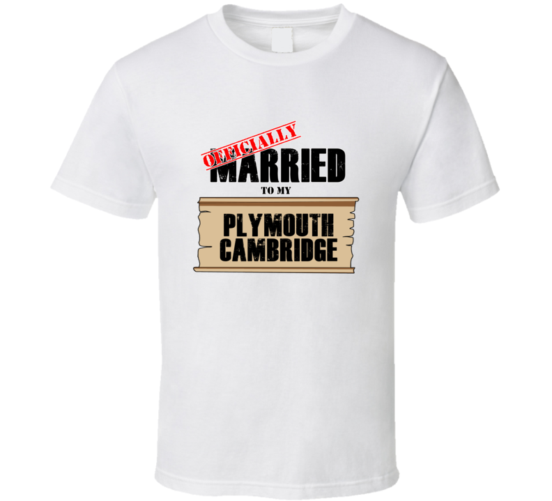 Plymouth Cambridge Married To My T shirt