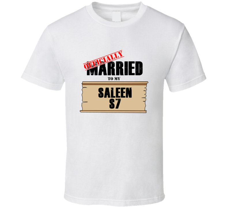 Saleen S7 Married To My T shirt