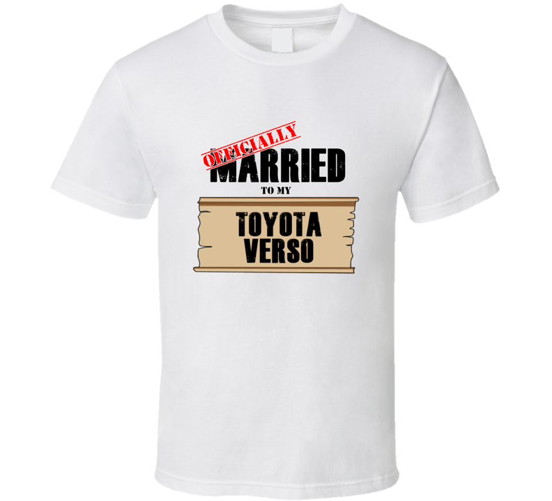 Toyota Verso Married To My T shirt