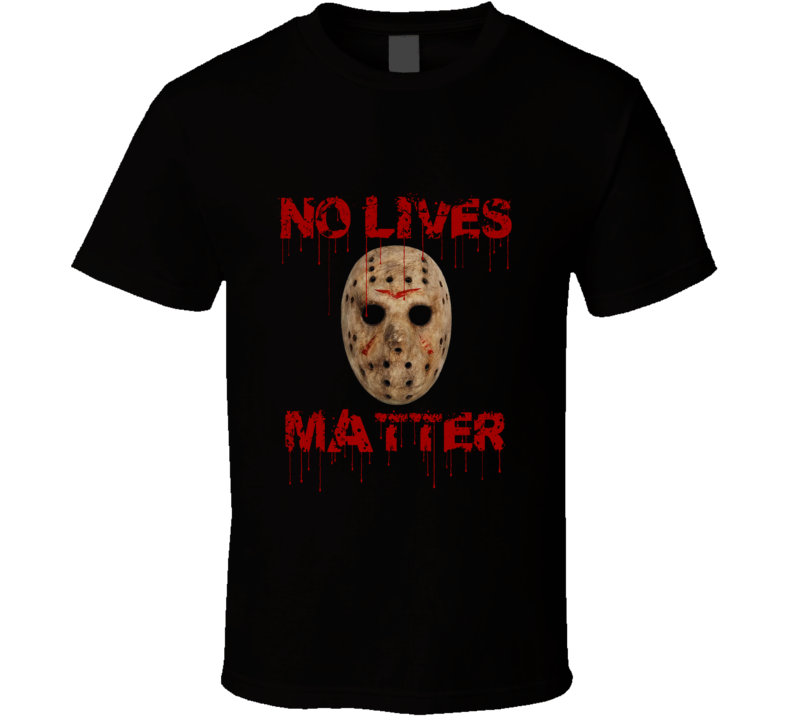 Jason Vorhees No Lives Matter Bloody T shirt