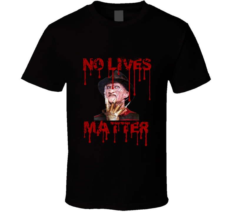 Freddy Krueger No Lives Matter Bloody Fan T shirt