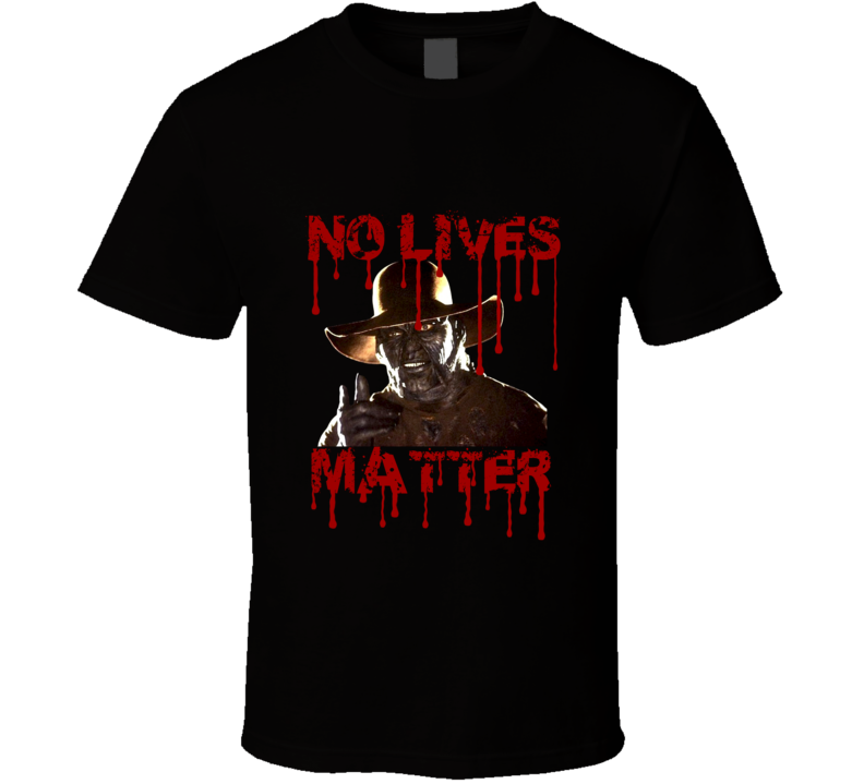 Jeepers Creepers No Lives Matter Bloody Fan T shirt