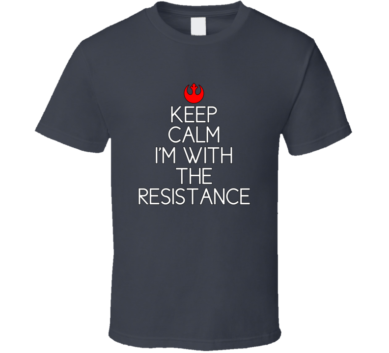 Red Starbird Keep Calm Im With The Resistance Funny T shirt