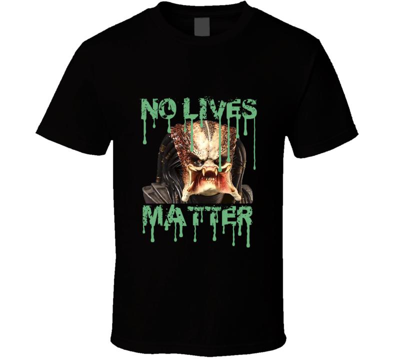 Predator No Lives Matter Bloody Fan T shirt