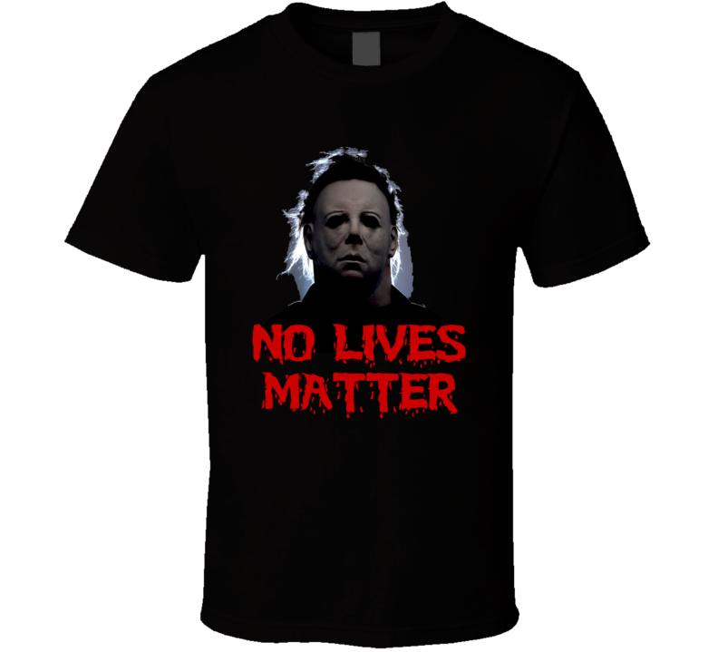 Halloween No Lives Matter Parody Costume T Shirt