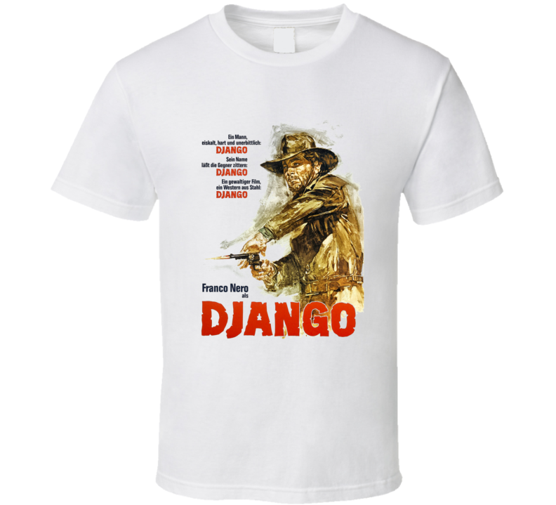 Django Franco Nero German Movie Poster Forgein Fan T Shirt