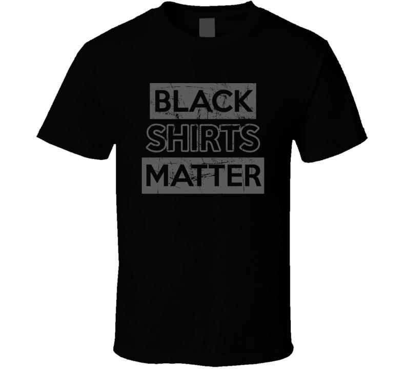 Black Shirts Matter Parody Funny Trending T Shirt