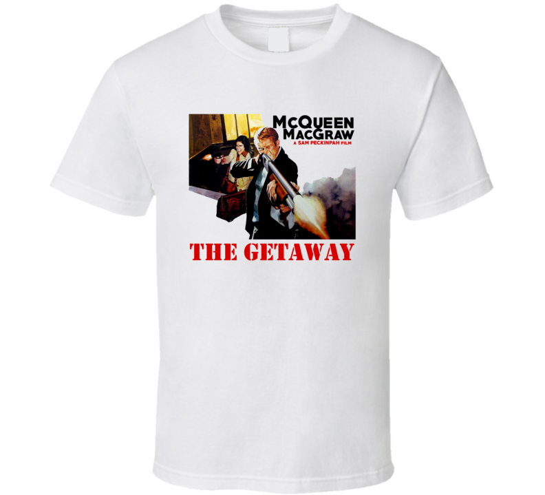The Getaway 1972 Action Crime McQueen 70s Movie Fan T Shirt
