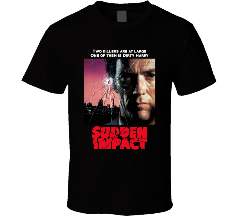 Dirty Harry Sudden Impact Classic Clint Fan T Shirt
