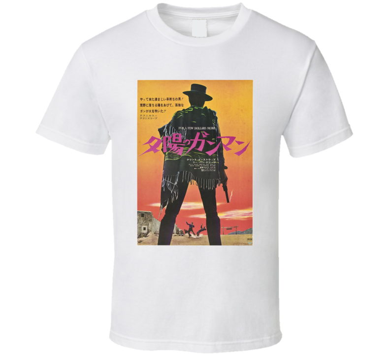 For a Few Dollars More 1965 Spaghetti Western Clint Eastwood Japan Movie Poster T Shirt