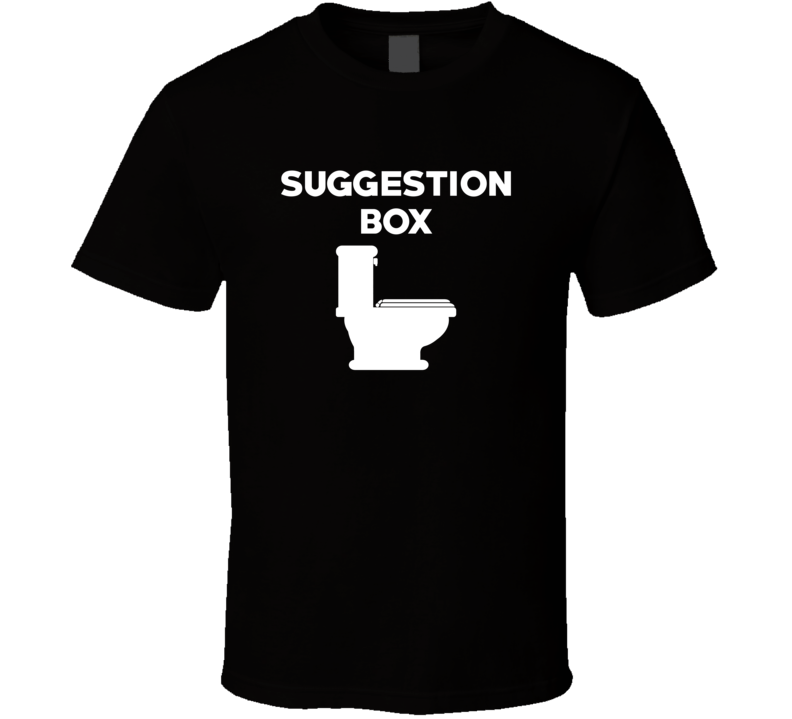 Suggestion Box Funny Parody Political USA College Satire T Shirt