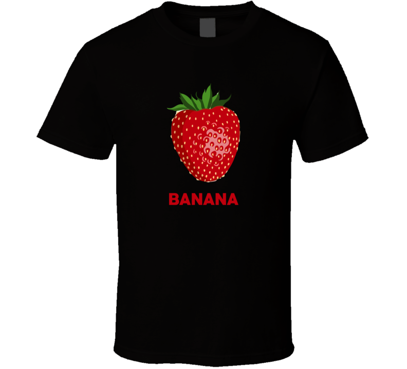 Banana Strawberry Parody Funny Food Fruit Foodie Vegan T Shirt