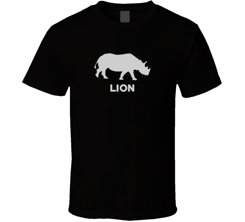 Rhinoceros Lion Parody Animal Fan Funny T Shirt