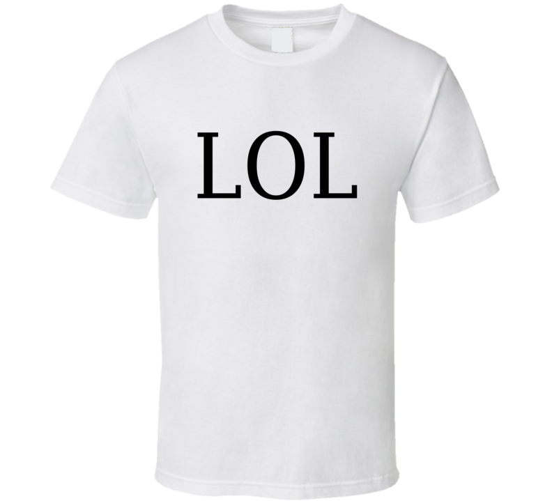 LOL Laugh Out Loud Trending T Shirt