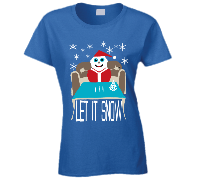 Let It Snow Christmas Funny Parody Ladies T Shirt