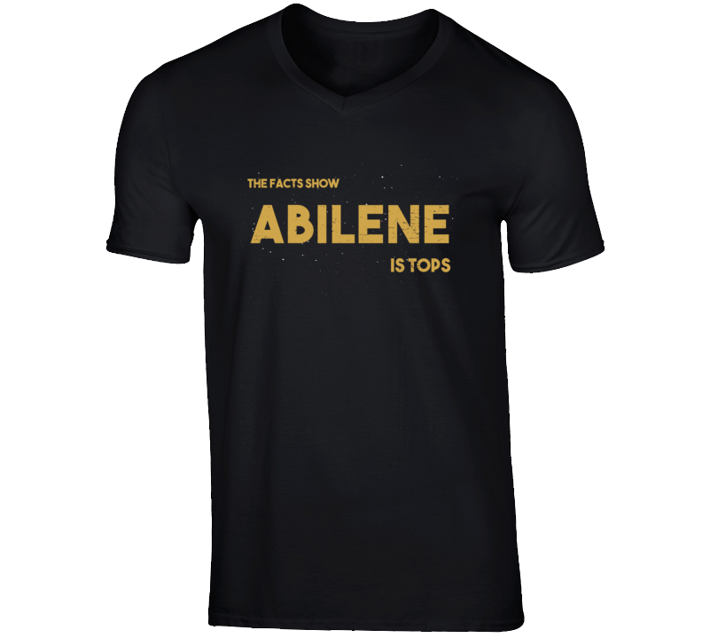 The Facts Show Abilene Is Tops City Town Pride V Neck T Shirt