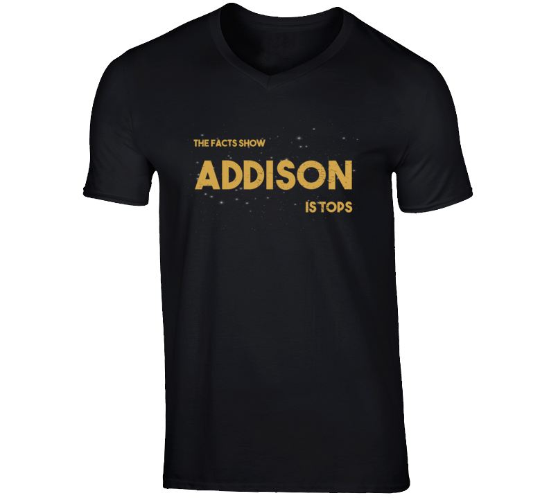 The Facts Show Addison Is Tops City Town Pride V Neck T Shirt