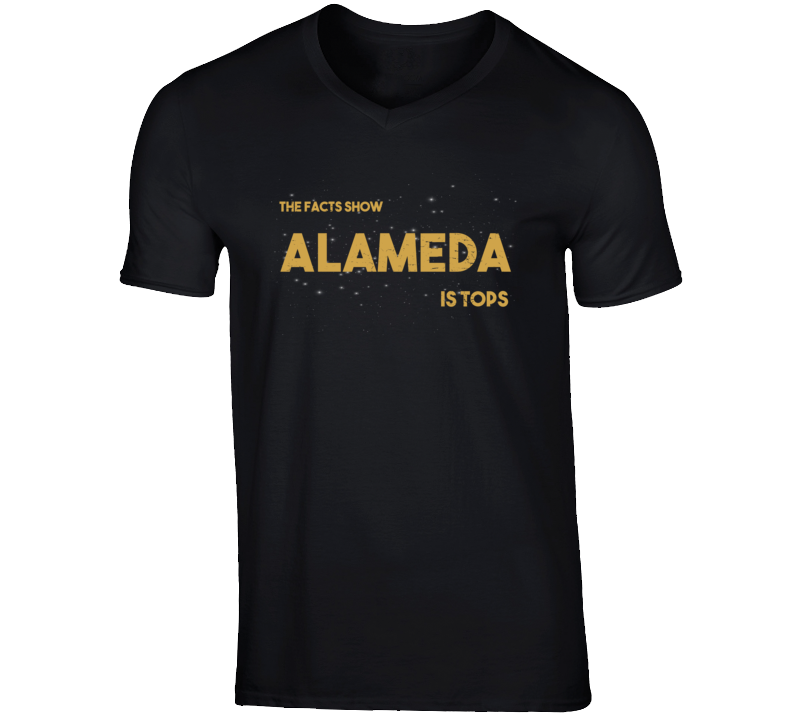 The Facts Show Alameda Is Tops City Town Pride V Neck T Shirt