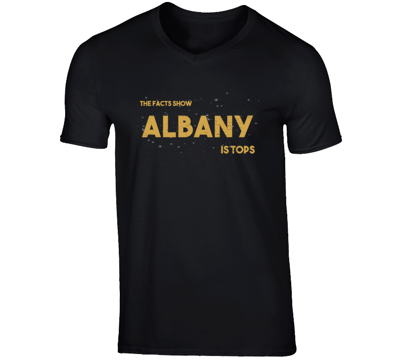 The Facts Show Albany Is Tops City Town Pride V Neck T Shirt