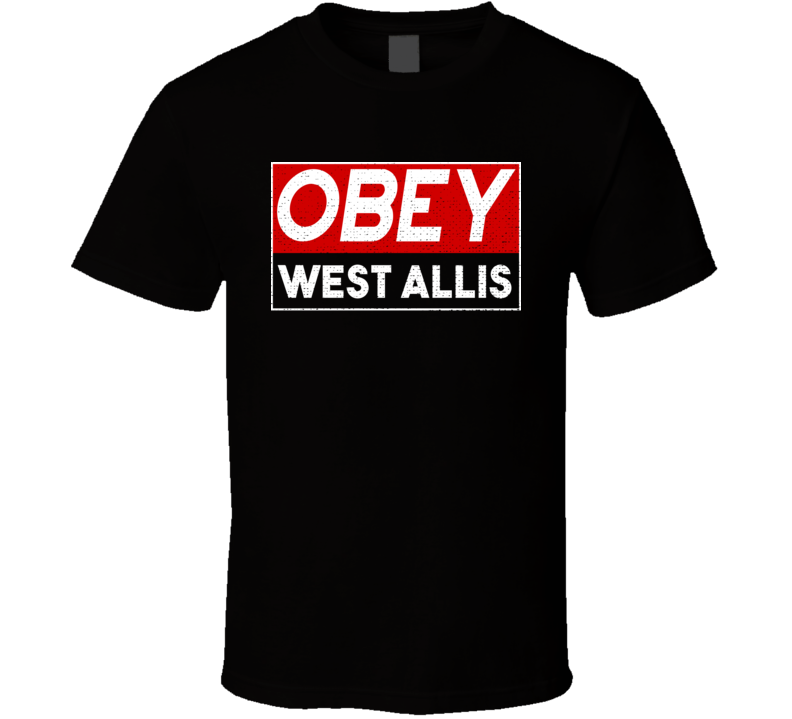 Obey West Allis Town City Proud Limited Edition T Shirt