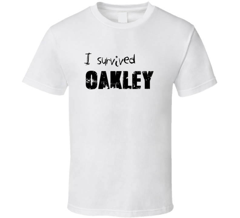 I Survived Oakley City Funny Lived Travel Parody T Shirt