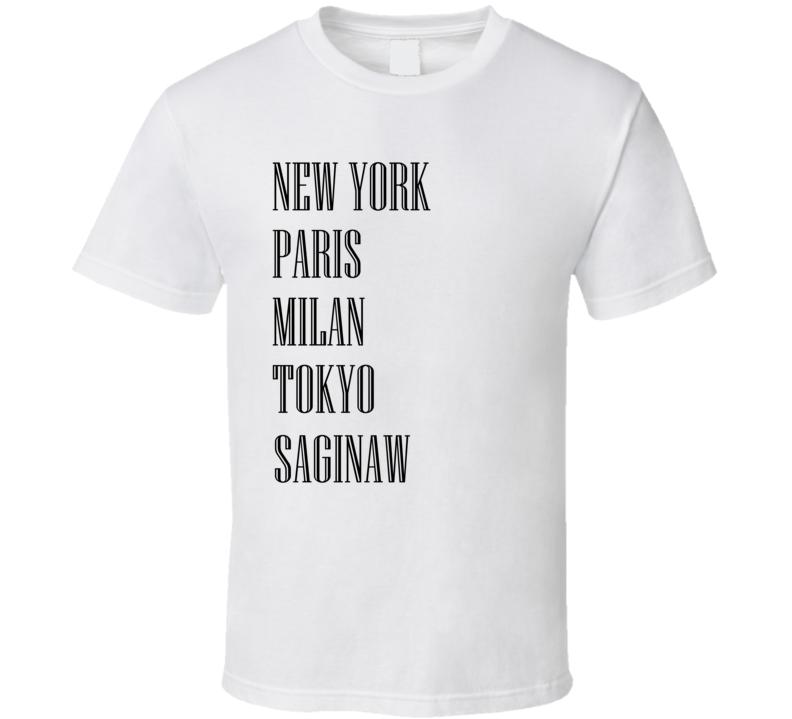 Saginaw Fashion Cities List Parody Funny City T Shirt