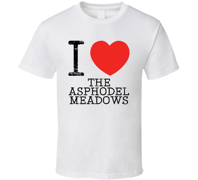 I Love The Asphodel Meadows Heart Symbol Myths Legends Place T Shirt