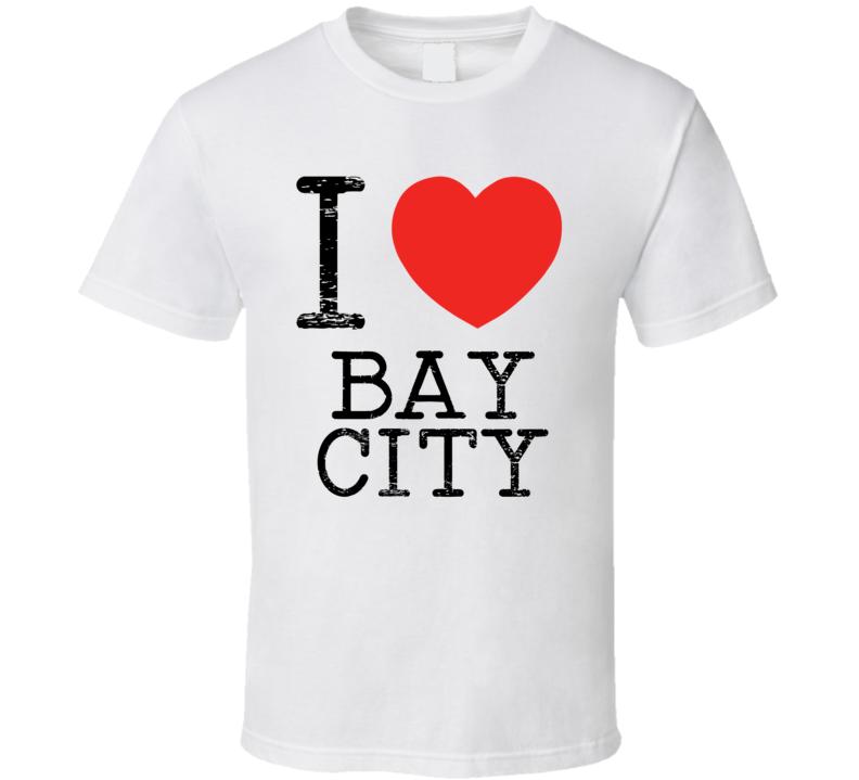 I Love Bay City Heart Symbol Movie TV City T Shirt