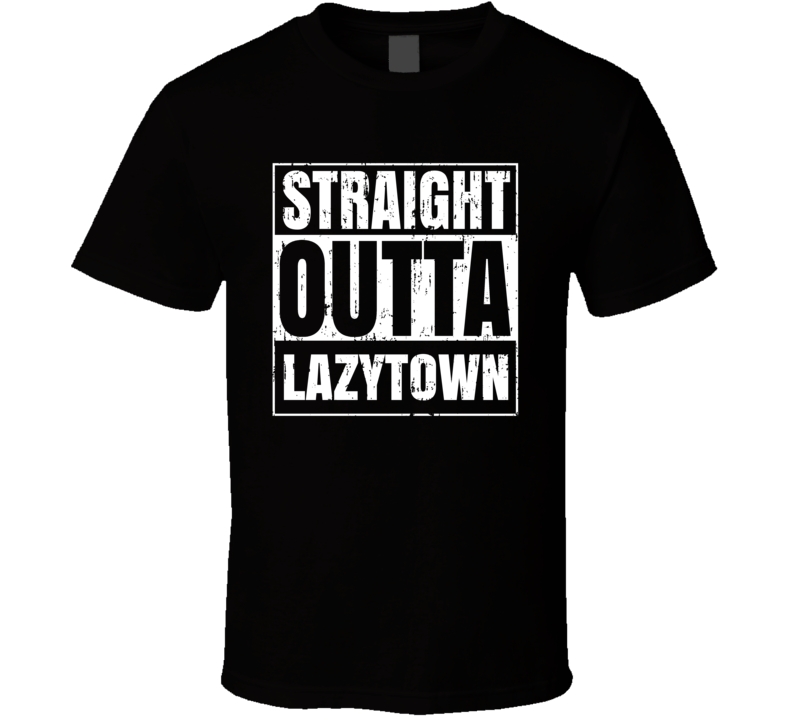 Straight Outta LazyTown Movie TV City Aged T Shirt