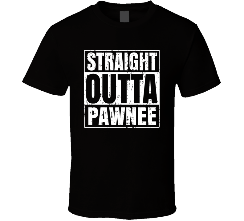 Straight Outta Pawnee Movie TV City Aged T Shirt