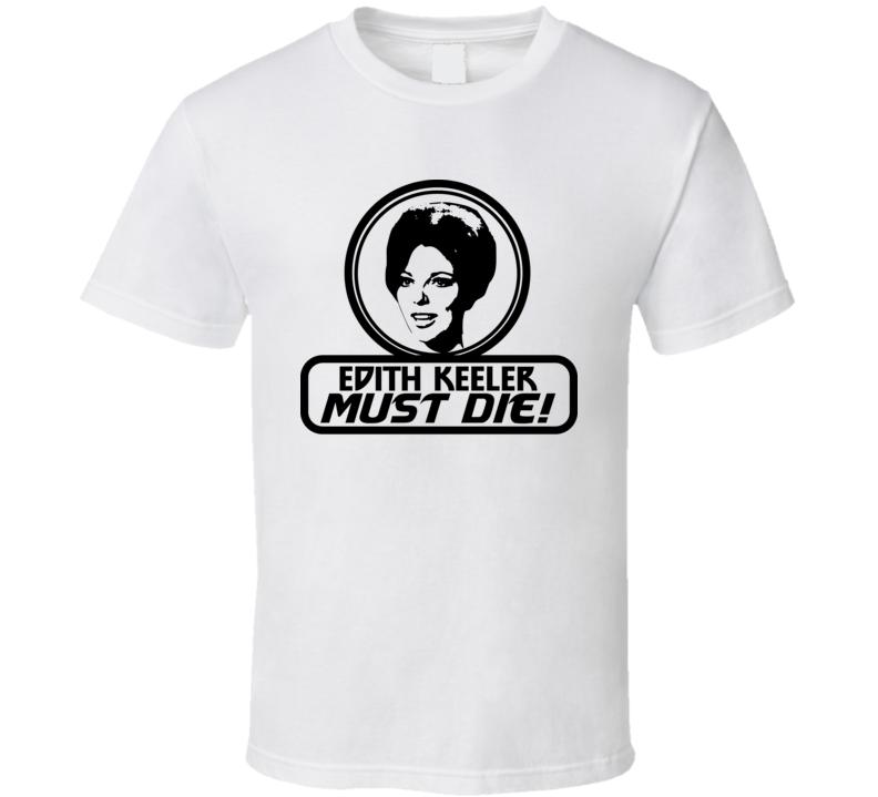 The City on the Edge of Forever Edith Keeler must Die Star Trek movie series T Shirt