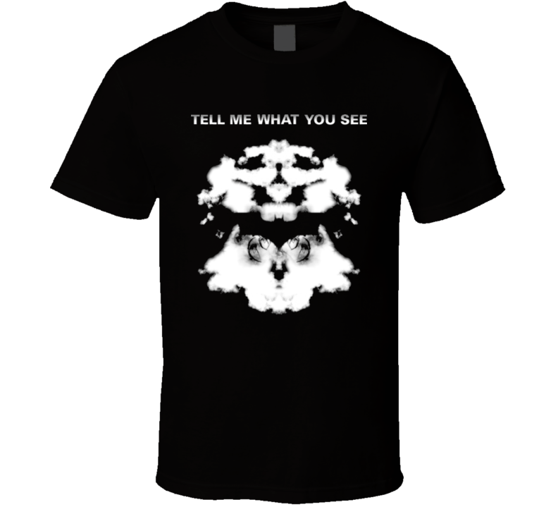 Rorschach ink tell me what you see T Shirt