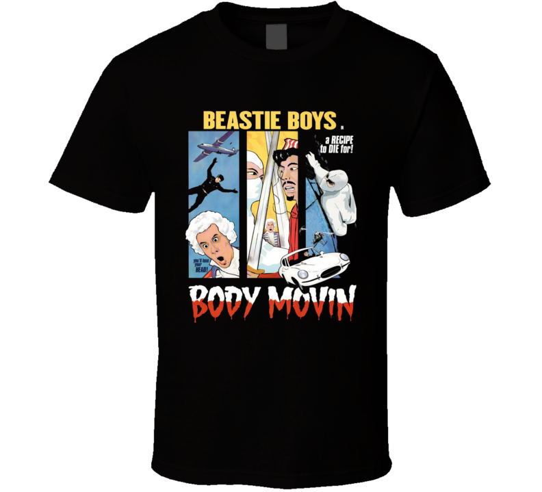 a recipe to die for Beastie boys body movin T Shirt