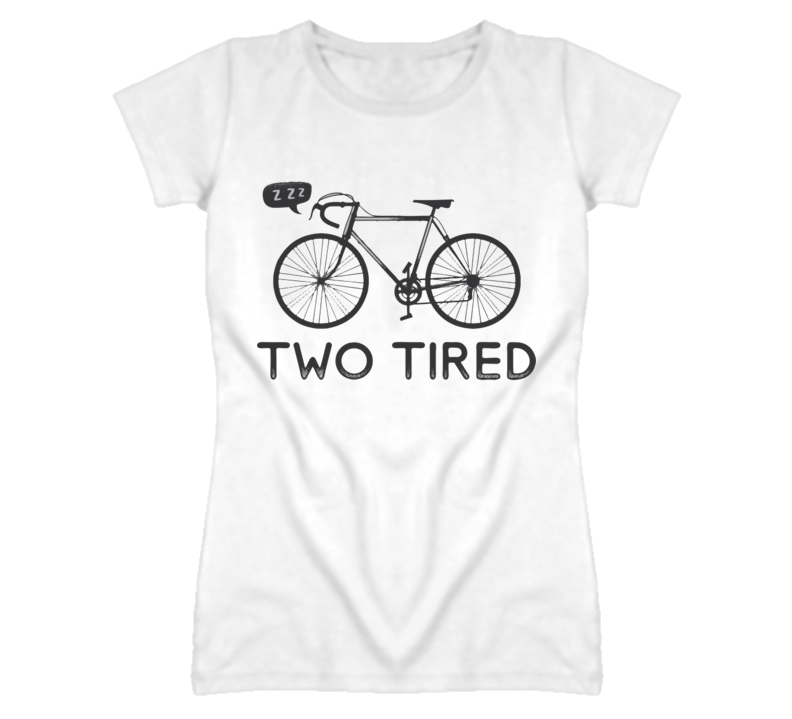Two tired bike sleep and snoring too tired T Shirt