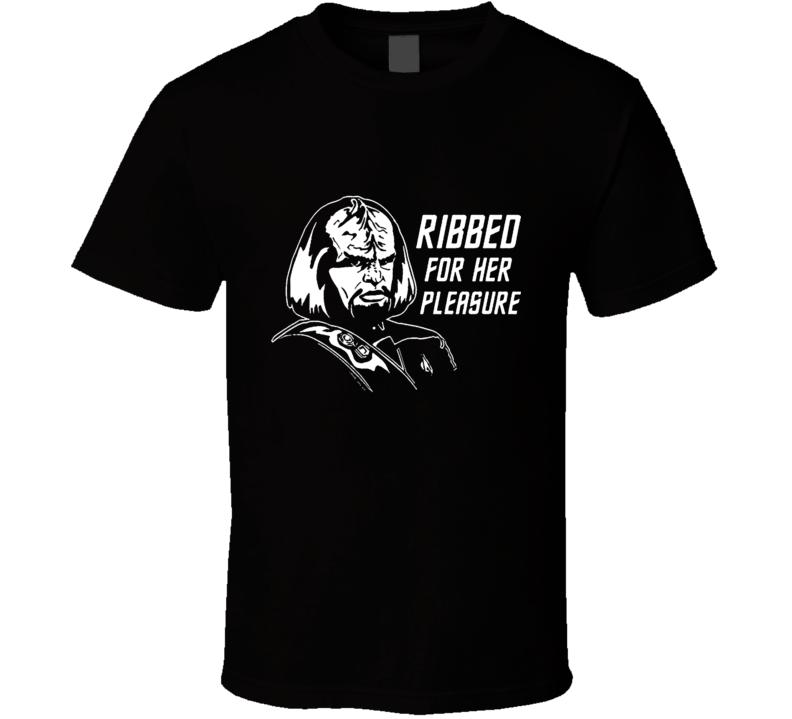 Funny star trek Klingon ribbed for her pleasure T Shirt
