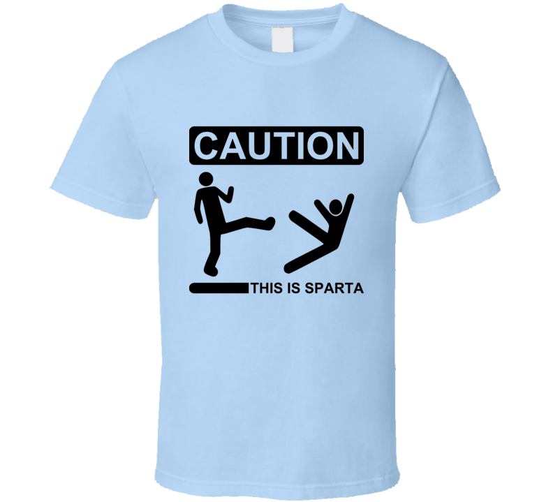 Caution this is sparta 300 parody stick man kick another in to the wel T Shirt