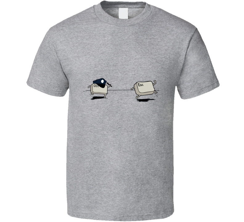 escaping - esc keyboard key button running with ctrl chasing sport grey t-shirt T Shirt