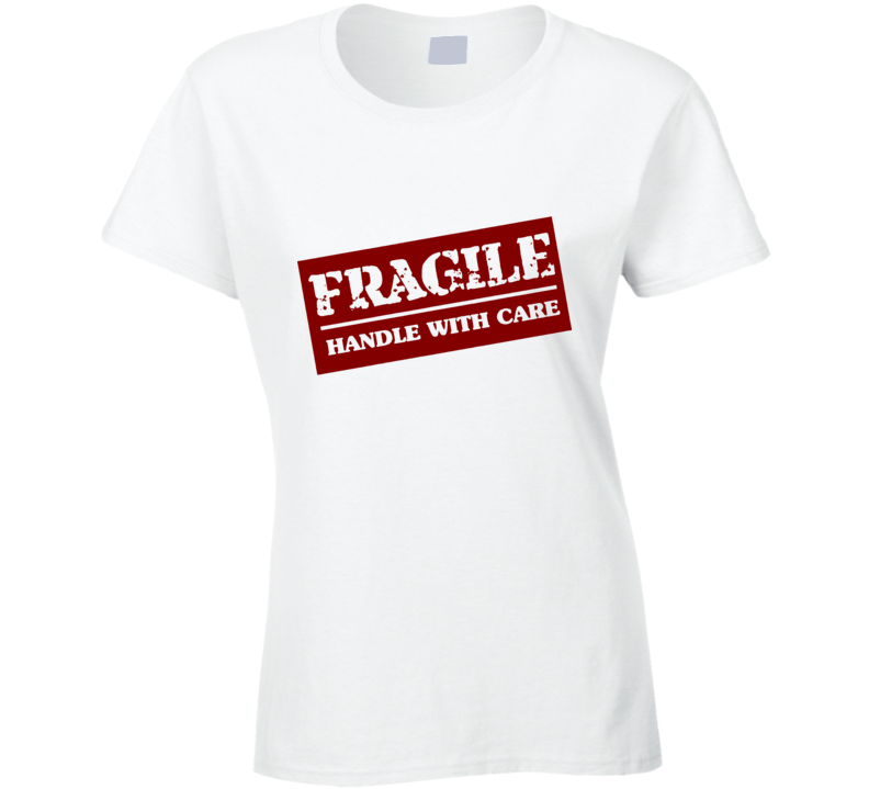Fragile stamp - handle with care T Shirt