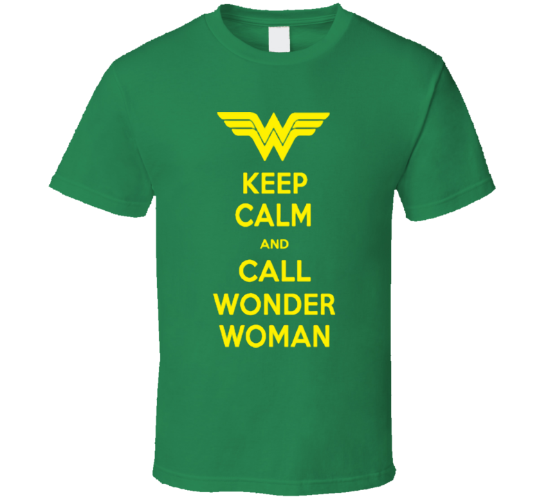 Keep Calm and call Wonder Woman  T Shirt