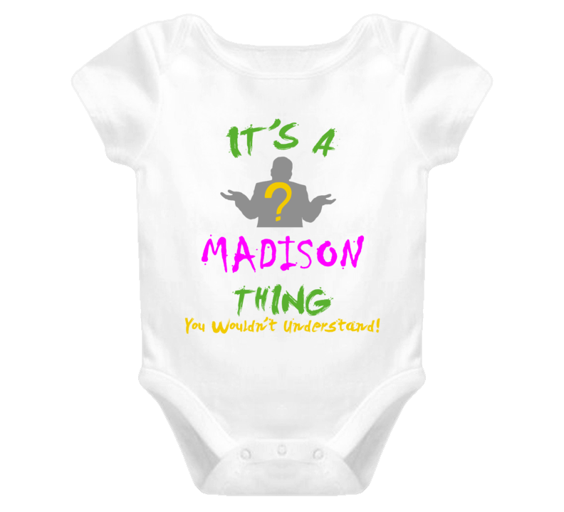 Madison Its A Baby Thing You Wouldnt Understand Baby One Piece