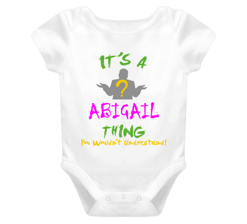 Abigail Its A Baby Thing You Wouldnt Understand Baby One Piece