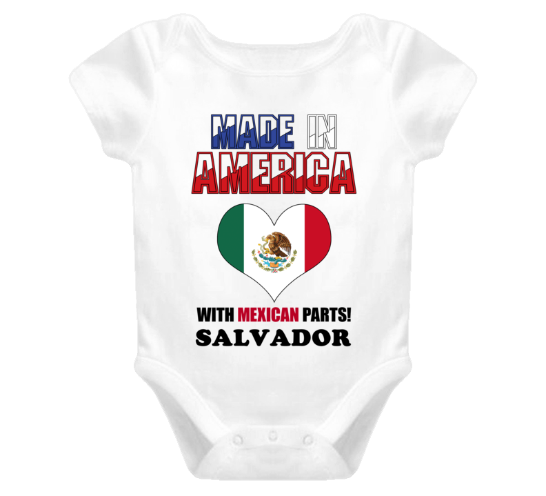 Salvador Made in the USA Mexican Mexico Parts Funny Baby One Piece