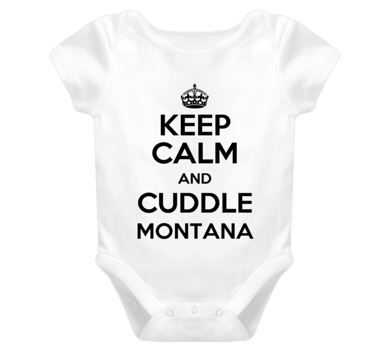 Montana Keep Calm And Cuddle Funny Shirt Baby One Piece