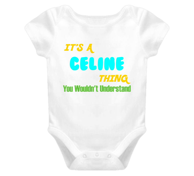 It's a Celine Thing You Wouldn't Understand Baby One Piece