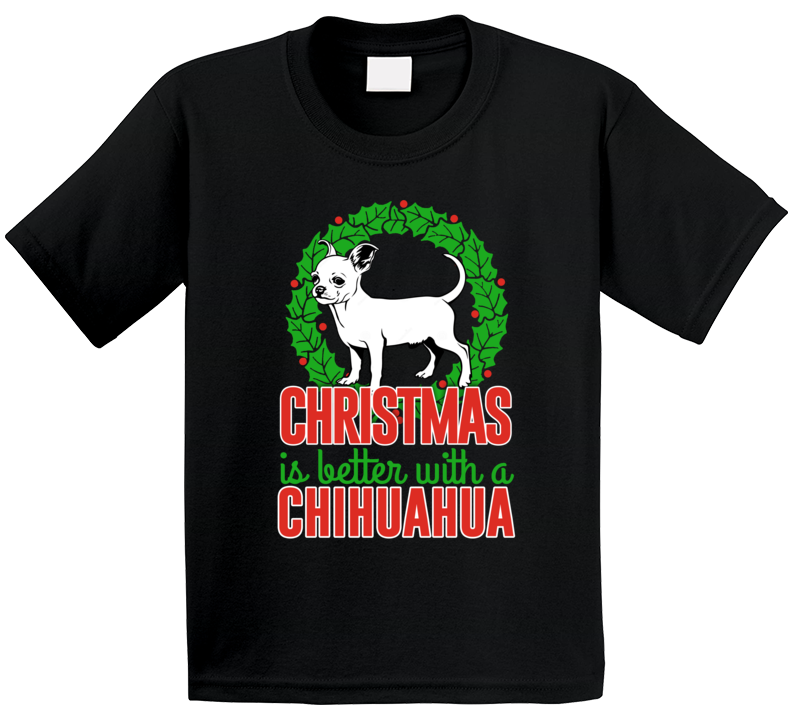 Christmas Is Better With A Chihuahua Holiday Custom Dog Breed Gift Kids T Shirt