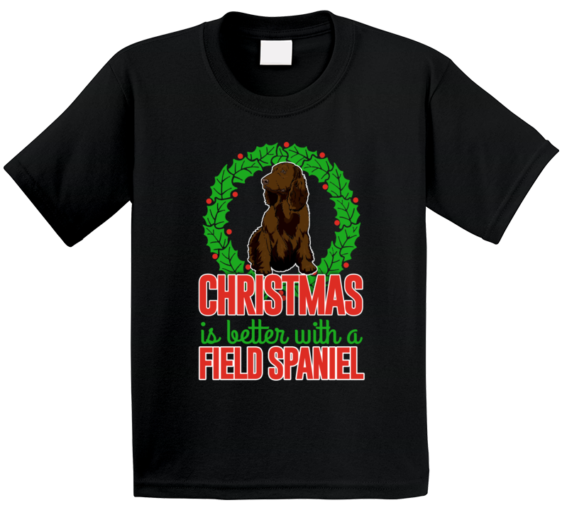 Christmas Is Better With A Field Spaniel Holiday Custom Dog Breed Gift Kids T Shirt