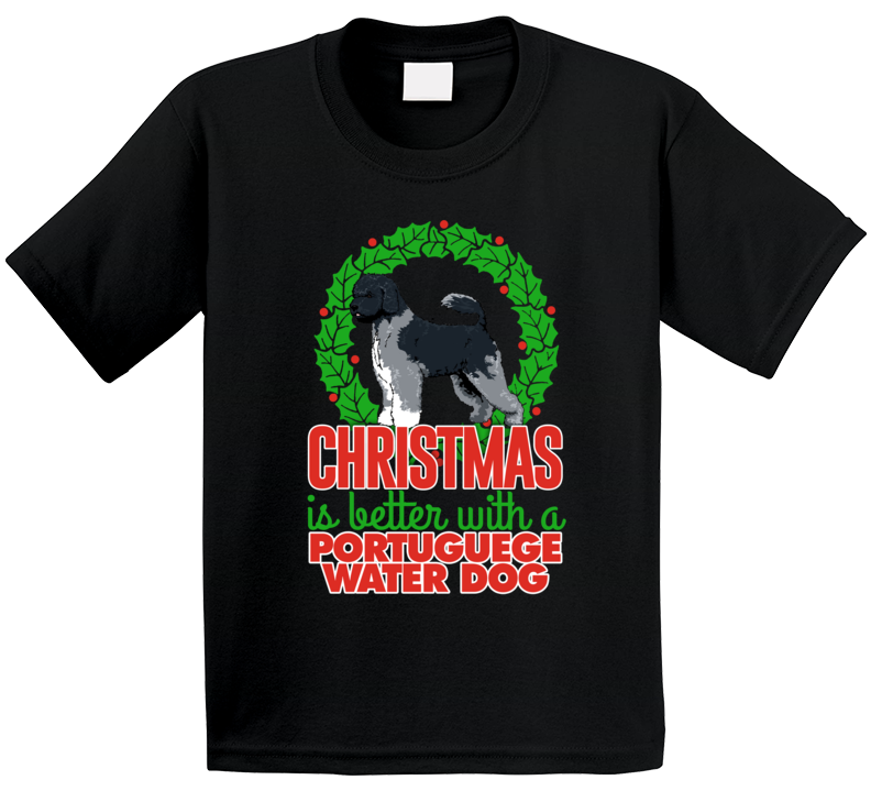 Christmas Is Better With A Portuguese Waterdog Holiday Custom Dog Breed Gift Kids T Shirt
