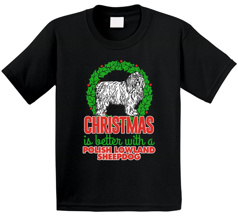 Christmas Is Better With A Polish Lowland Sheepdog Holiday Custom Dog Breed Gift Kids T Shirt