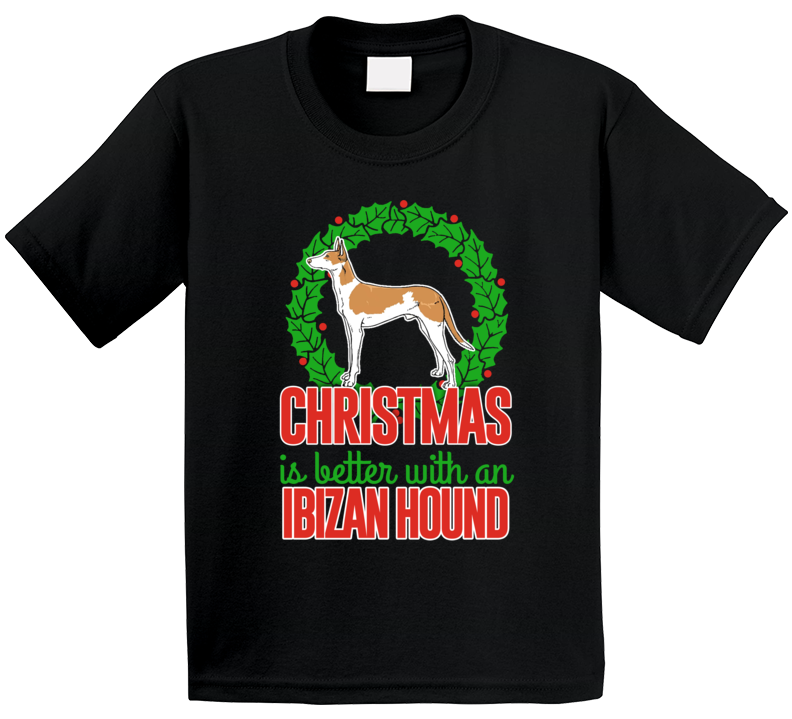 Christmas Is Better With An Ibizan Hound Holiday Custom Dog Breed Gift Kids T Shirt
