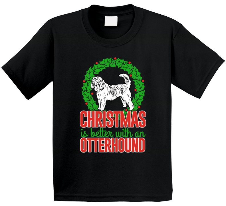Christmas Is Better With An Otterhound Holiday Custom Dog Breed Gift Kids T Shirt